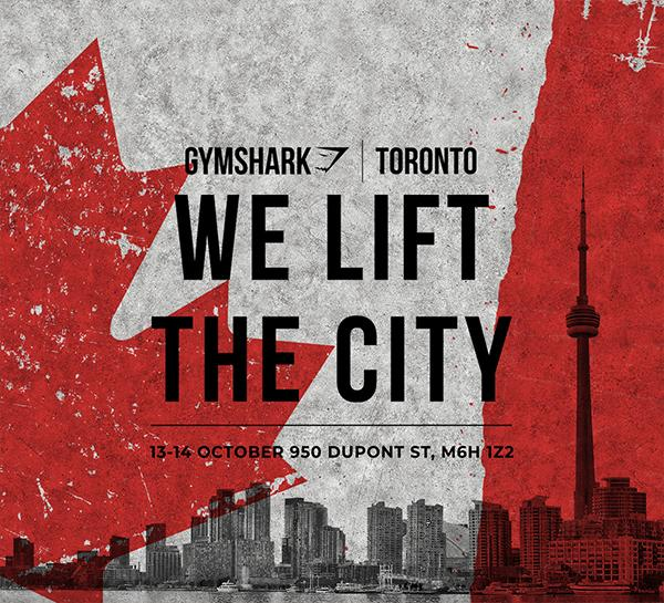 Gymshark Toronto   #LIFTTORONTO