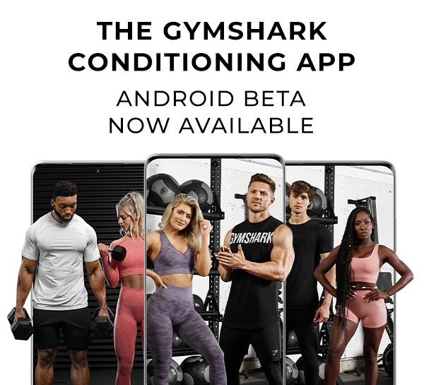 The Gymshark Conditioning App | Android Beta